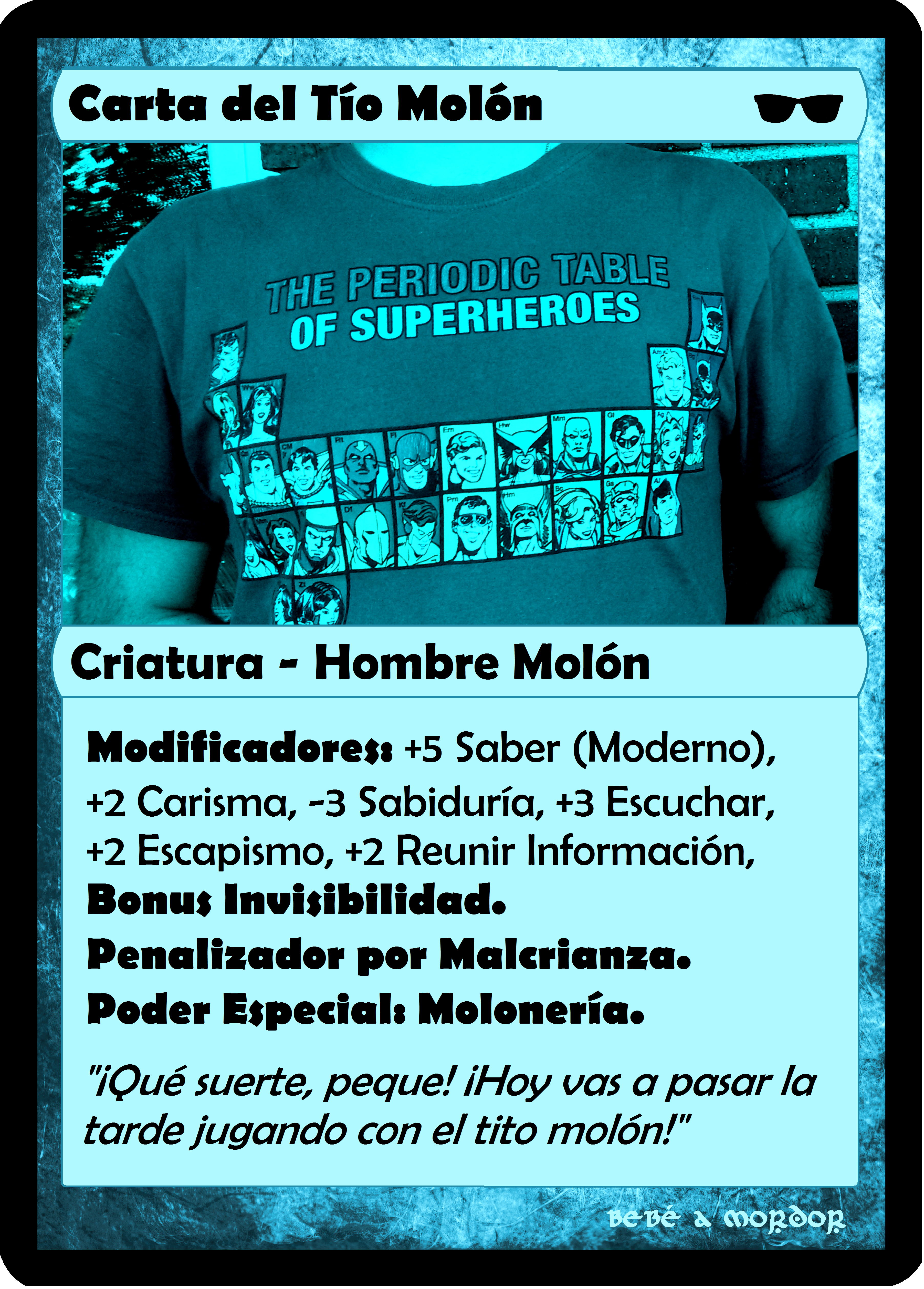 """Carta en tono azul con enumeración de modificadores. Imagen de la camiseta de un hombre con la """"tabla periódica de superhéroes"""". Frase """"¡Qué suerte, peque! ¡Hoy vas a pasar la tarde jugando con el tito molón!"""""""