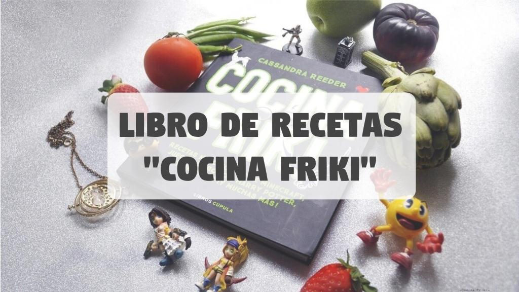 portada libro de recetas cocina friki de cassandra reeder p