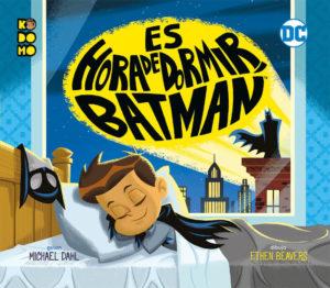 Es hora de Dormir Batman cuento para dormir niños frikis