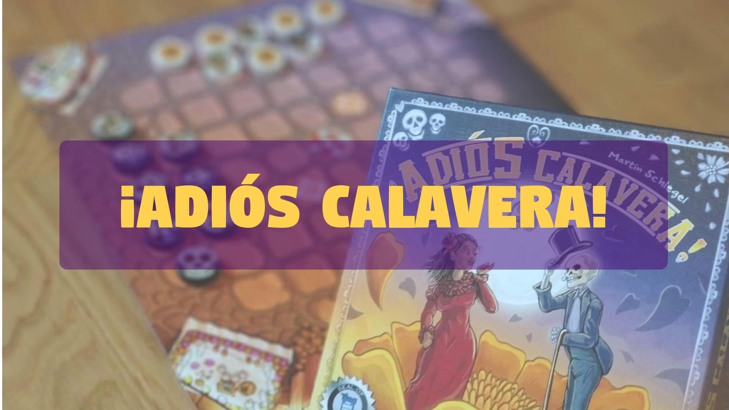 Reseña cómo se juega juego de mesa Adiós Calavera de Tranjis Games