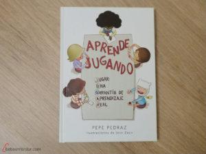 portada libro aprende jugando de Pepe Pedraz