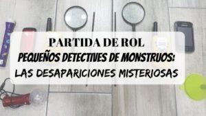 partida de rol aventura de ejemplo pequeños detectives de monstruos